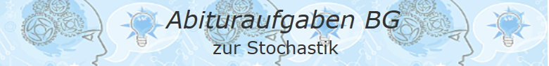 Abituraufgaben BG zur Stochastik 2007 - 2016/© by www.fit-in-mathe-online.de