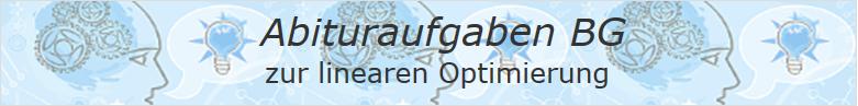 Abituraufgaben BG zur linearen Optimierung 2007 - 2016/© by www.fit-in-mathe-online.de