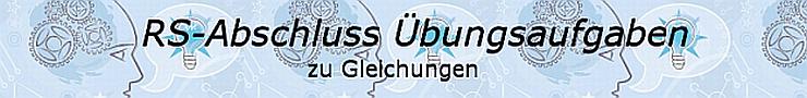 Realschulabschluss Gleichungen Übungsaufgaben/© by www.fit-in-mathe-online.de
