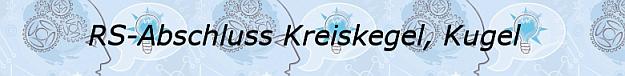 Realschulabschluss Klasse 10 Aufgabentyp Kreiskegel Kugel/ © by Fit-in-Mathe-Online