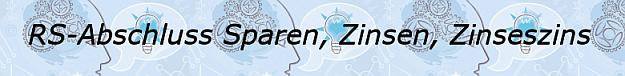 Realschulabschluss Klasse 10 Aufgabentyp Sparen, Zinsen, Zinseszins / © by Fit-in-Mathe-Online