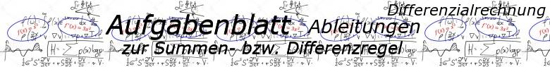 Ableitungen Summenregel und Differenzregel - Aufgabenblätter/© by www.fit-in-mathe-online.de