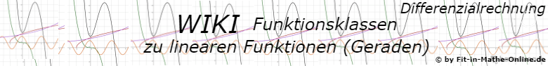 WIKI zu Lineare Funktionen (Geraden) der Funktionsklassen / © by Fit-in-Mathe-Online.de
