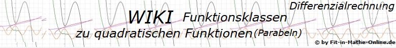 WIKI zu Quadratischen Funktionen (Parabel) der Funktionsklassen / © by Fit-in-Mathe-Online.de