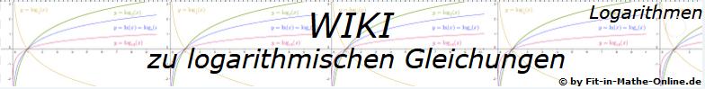 WIKI  Logarithmische Gleichungen / © by Fit-in-Mathe-Online.de