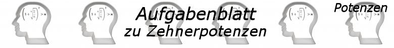 Zehnerpotenzen Aufgaben - Grundlagen - Level 1 - Blatt 1/© by www.fit-in-mathe-online.de