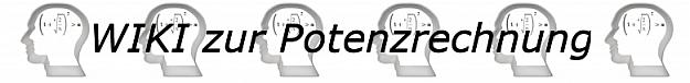 WIKI der Regeln und Formeln zur Potenzrechnung, Potenzgesetze/© by www.fit-in-mathe-online.de