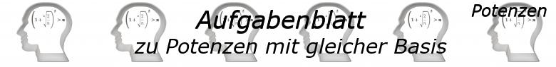 Potenzen mit gleicher Basis Aufgaben - Grundlagen - Level 1 - Blatt 3/© by www.fit-in-mathe-online.de
