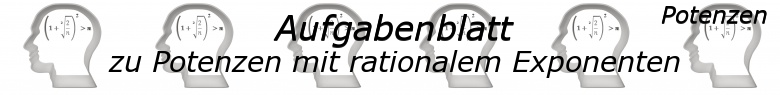 Potenzen mit rationalem Exponenten Aufgaben - Expert - Level 3 - Blatt 1/© by www.fit-in-mathe-online.de