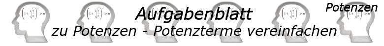 Potenzterme vereinfachen Aufgaben - Grundlagen - Level 1 - Blatt 1/© by www.fit-in-mathe-online.de