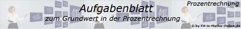 Prozentrechnung Grundwert Aufgabenblätter /© by www.fit-in-mathe-online.de