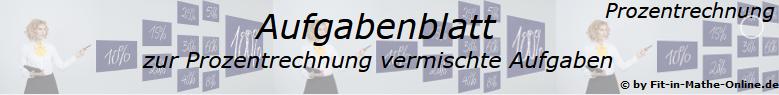 Vermischte Aufgaben der Prozentrechnung Aufgabenblätter /© by www.fit-in-mathe-online.de