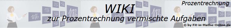 WIKI zu vermischten Aufgaben der Prozentrechnung/© by www.fit-in-mathe-online.de