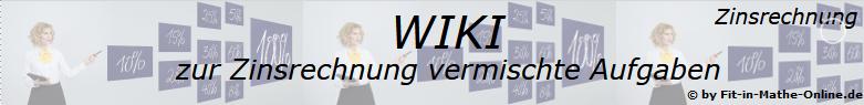 WIKI zu vermischten Aufgaben der Zinsrechnung/© by www.fit-in-mathe-online.de