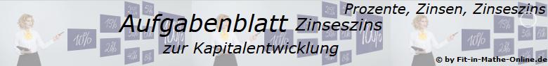 Zinseszins Kapitalentwicklung Aufgaben - Grundlagen - Level 1 - Blatt 1/© by www.fit-in-mathe-online.de