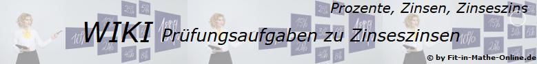WIKI zu Prüfungsaufgaben mit Zinseszinsen / © by Fit-in-Mathe-Online.de