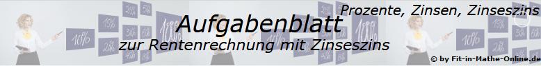 Zinseszins Rentenrechnung Aufgabenblätter /© by www.fit-in-mathe-online.de