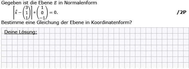 Gegeben ist die Ebene E in Normalenform. Bestimme eine Gleichung von E in Koordinatenform. (Grafik g8k12/W04A0401 im Aufgabensatz 4 Wochenblatt 04 Kursstufe 2 Prüfungsvorbereitung Abitur) /© by www.fit-in-mathe-online.de)