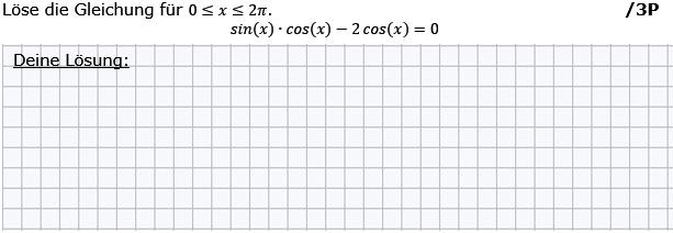 Löse die Gleichung für 0 ≤ x ≤ 2π. (Grafik g8k12/W07A0201 im Aufgabensatz 2 Wochenblatt 07 Kursstufe 2 Prüfungsvorbereitung Abitur) /© by www.fit-in-mathe-online.de)