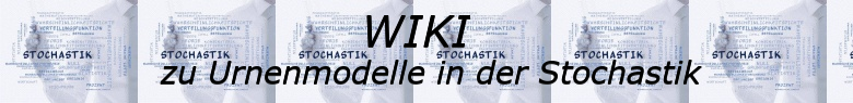 WIKI zu den Urnenmodellen in der Stochastik / © by Fit-in-Mathe-Online.de
