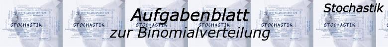 Stochastik - Binomialverteilung Grundlagen Aufgabenblätter /© by www.fit-in-mathe-online.de