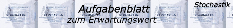 Stochastik - Erwartungswert Fortgeschritten Aufgabenblätter /© by www.fit-in-mathe-online.de