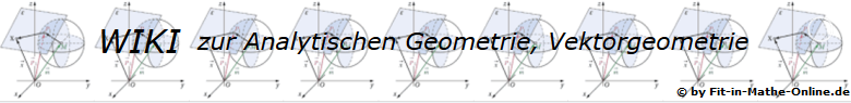 WIKI zum Thema Analytische Geometrie, Vektorgeometrie / © by Fit-in-Mathe-Online.de