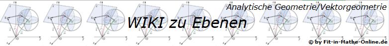 WIKI zum Thema Ebenen in der analytischen Geometrie/Vektorgeometrie/© by www.fit-in-mathe-online.de)