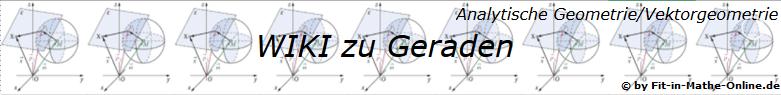 WIKI zum Thema Geraden in der analytischen Geometrie/Vektorgeometrie/© by www.fit-in-mathe-online.de)