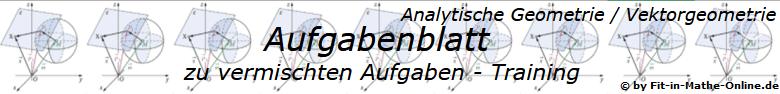 Vektorgeometrie vermischte Aufgaben Aufgabenblätter/© by www.fit-in-mathe-online.de