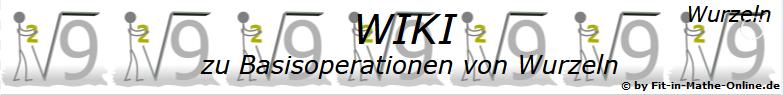 WIKI zu Basisoperationren mit Wurzeln/© fit-in-Mathe-Online.de