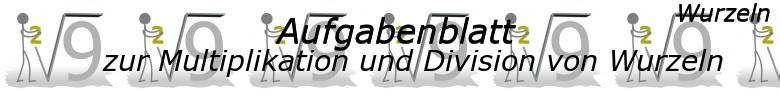 Multiplikation und Division von Wurzeln - Aufgabenblätter/© by www.fit-in-mathe-online.de