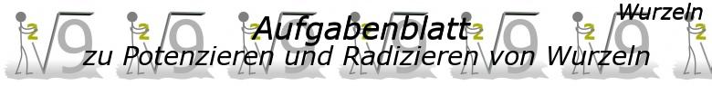 Potenzieren und Radizieren von Wurzeln - Aufgabenblätter/© by www.fit-in-mathe-online.de