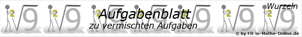 Vermischte Aufgaben mit Wurzeln - Aufgabenblätter/© by www.fit-in-mathe-online.de