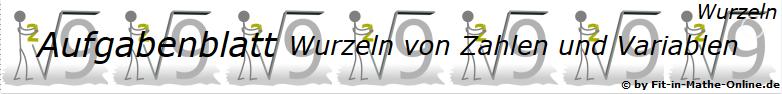 Wurzeln von Zahlen und Variablen Aufgabenblätter/© by www.fit-in-mathe-online.de