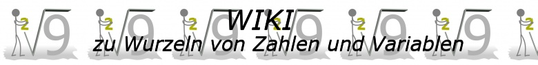 WIKI zu Wurzeln von Zahlen und Variablen / © by Fit-in-Mathe-Online.de